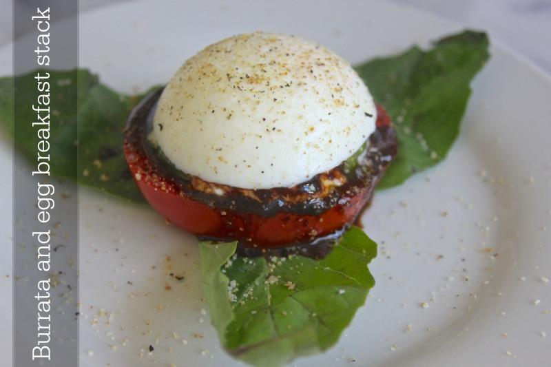 Burrata and egg breakfast stack